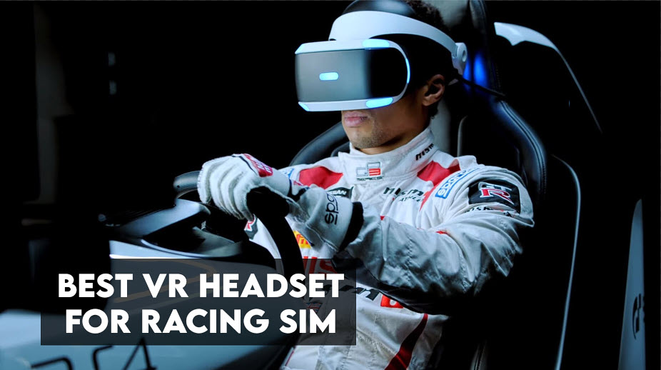 8 Best VR Headsets for Sim Racing - [Buying Guide 2021]