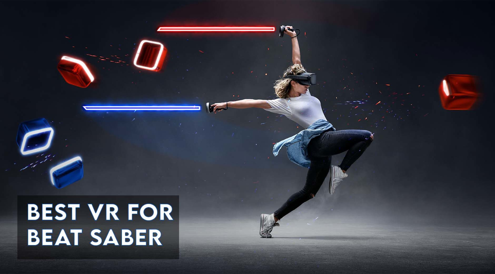 Best VR for Beat Saber - Ultimate Buyer's Guide (2020)