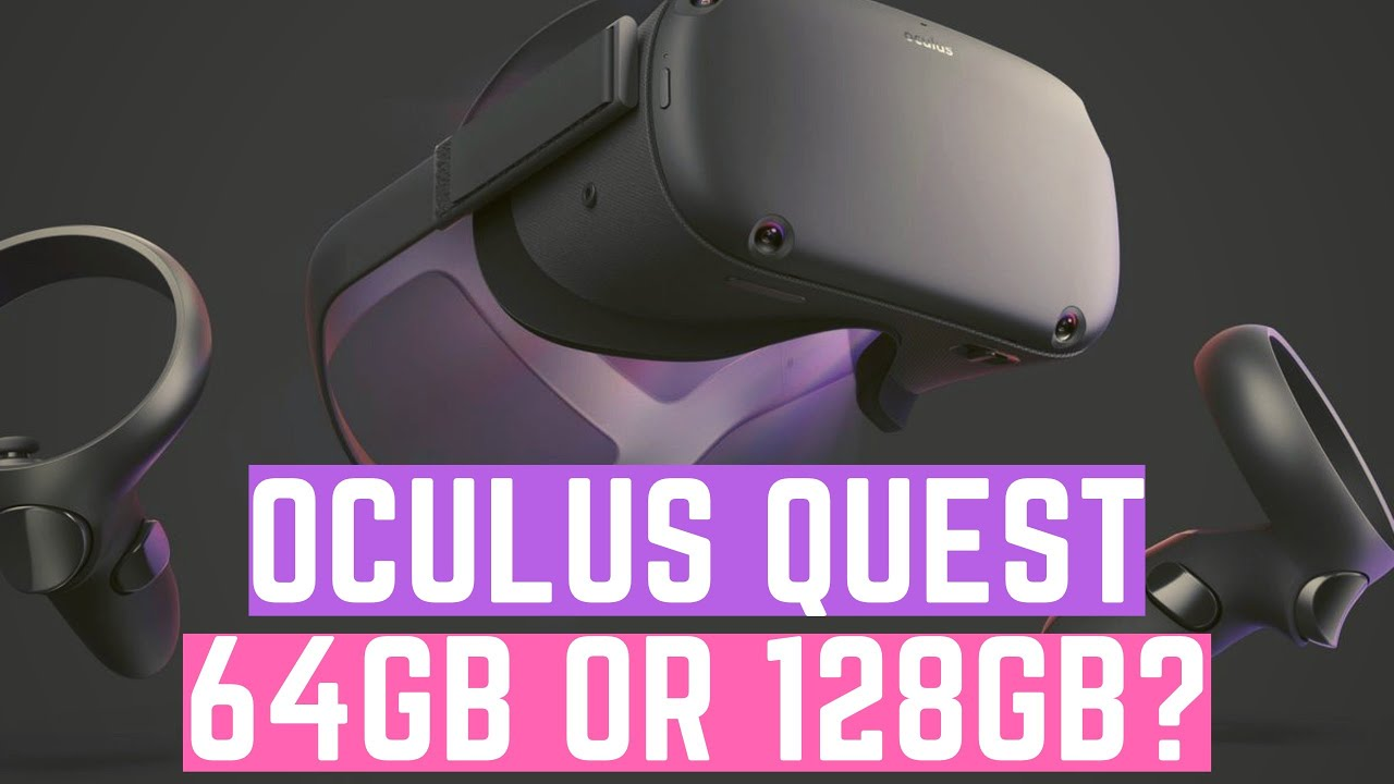 Oculus Quest 64GB VS 128GB【Tested & Reviewed】