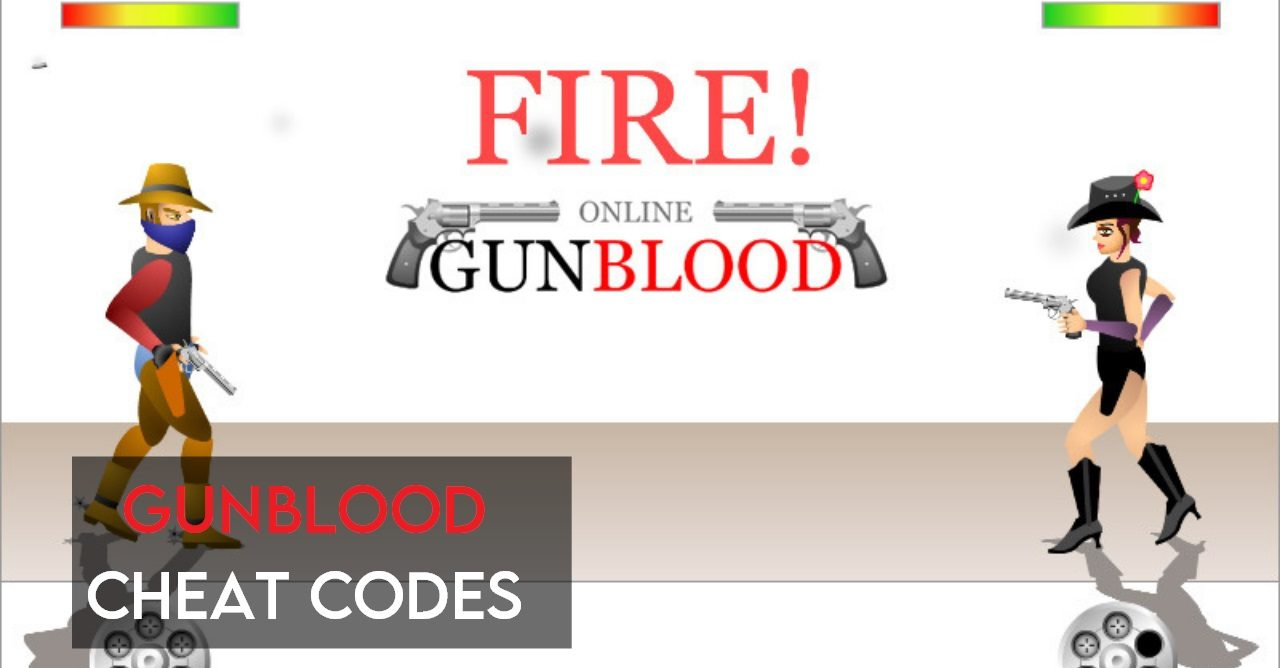 Gunblood Cheat Codes 【Tried & Tested 2021】