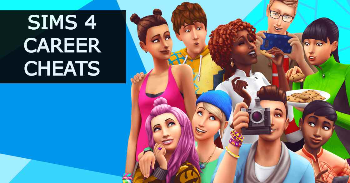 Sims 4 Career Cheats - Complete List of All Cheats