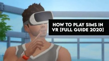 How To Play Sims In VR