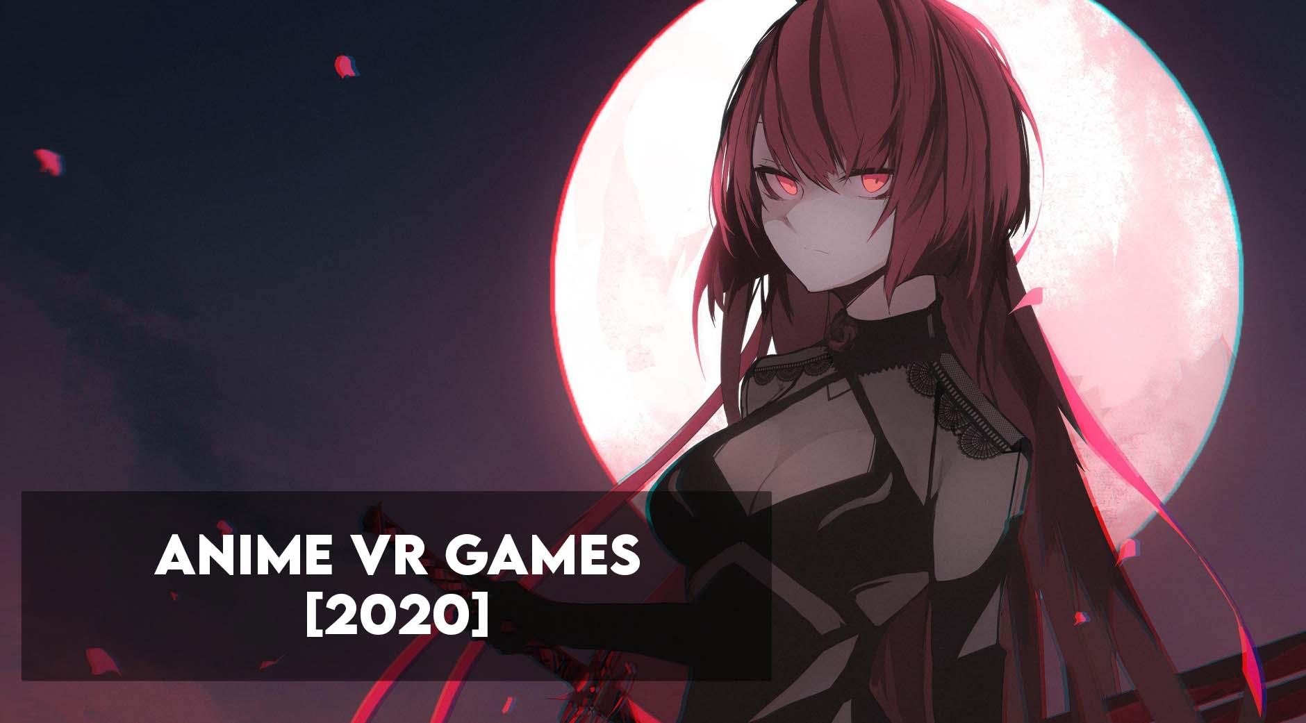 Anime VR Games - Guide + List of best VR Games