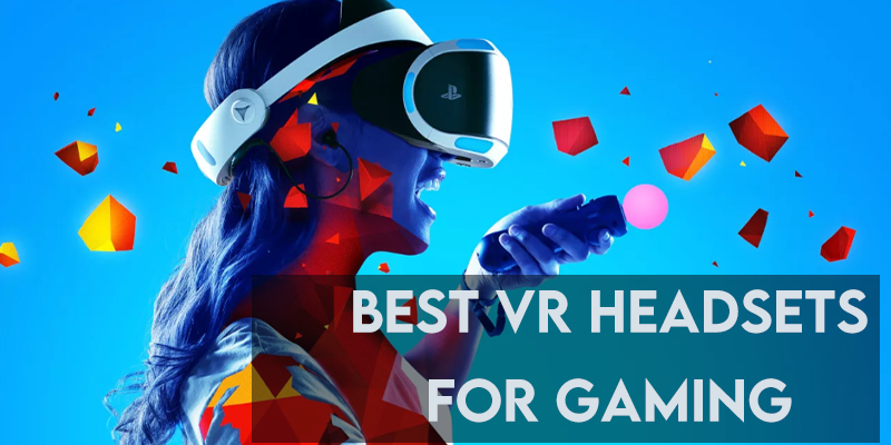 6 Best VR Headsets for Gaming to Buy in 2021