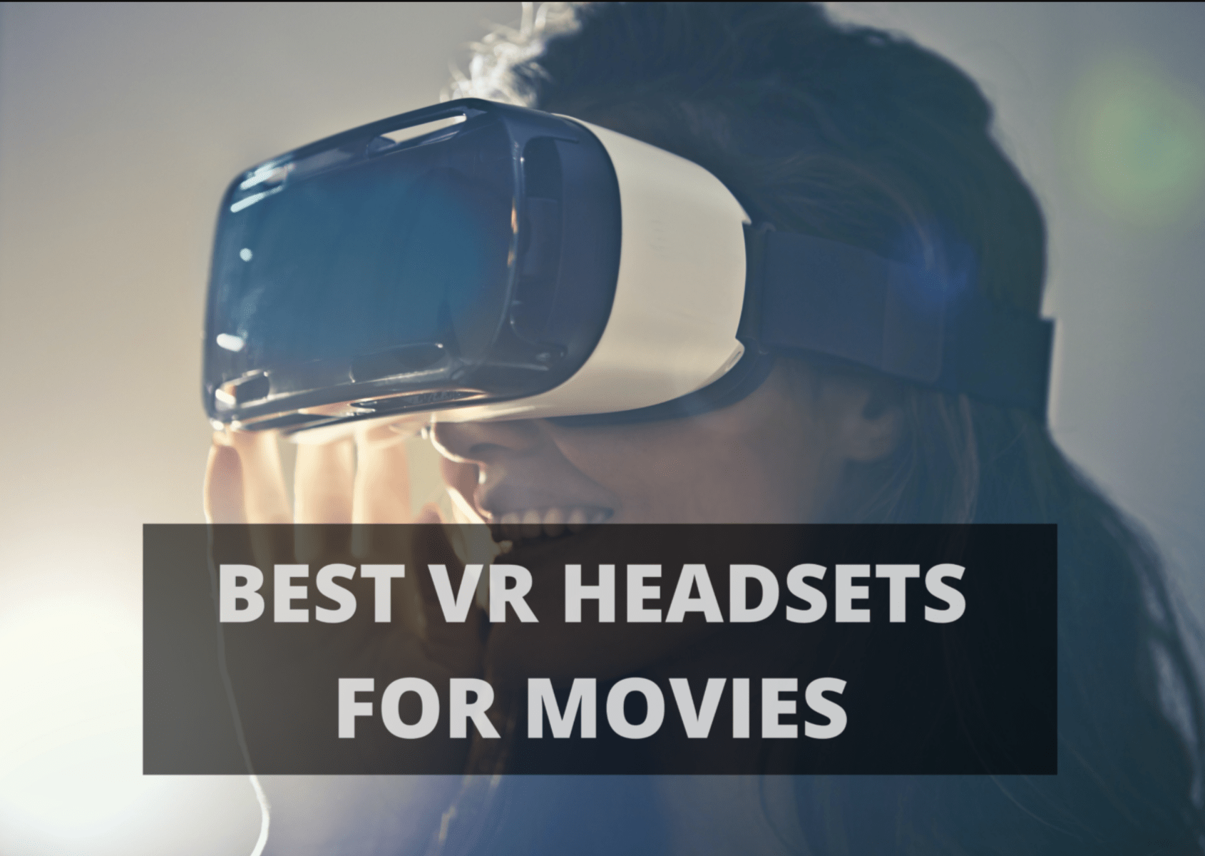 6 Best VR Headsets For Movies to buy in 2021