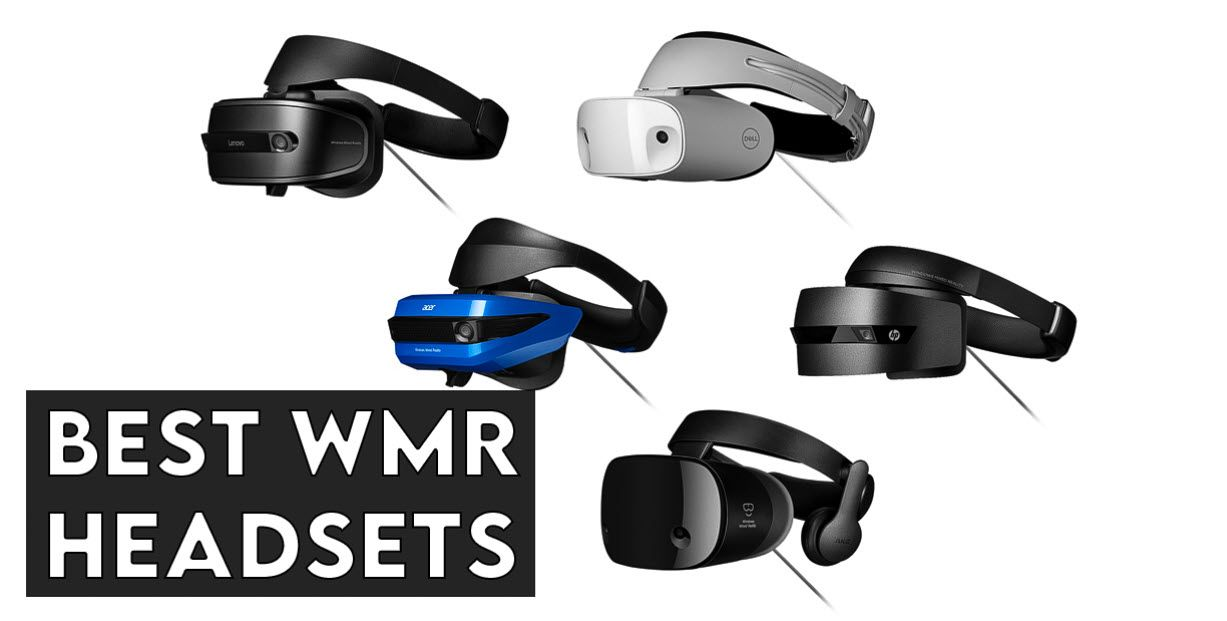 6 Best WMR Headsets To Buy in 2021 - (Guide/Review)