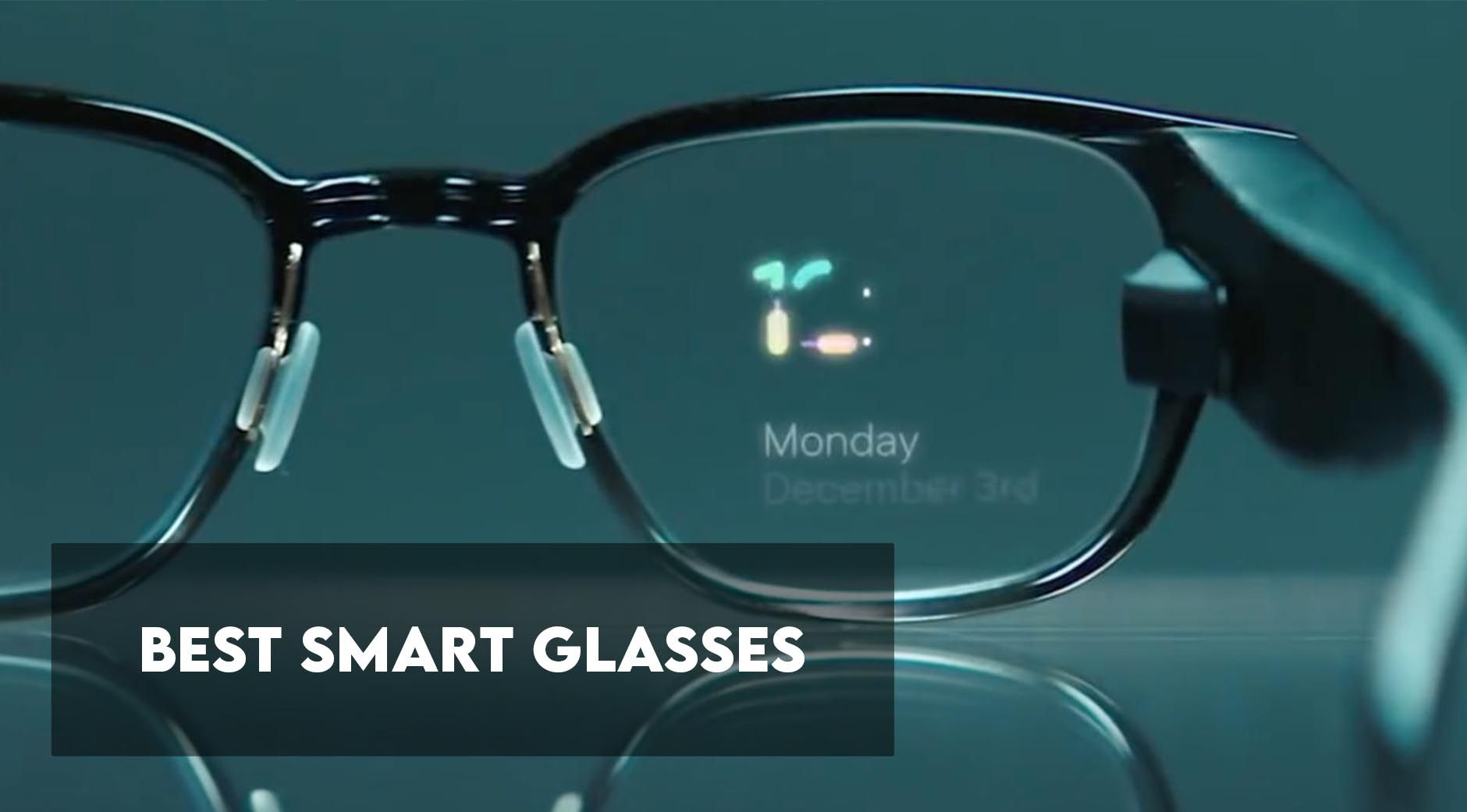 8 Best Smart Glasses to Buy in 2021 [Buying Guide]