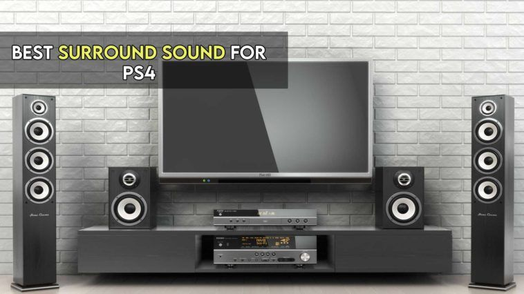 Best Surround Sound for ps4