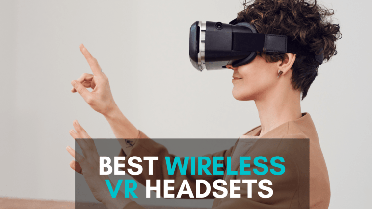 best wireless vr headsets