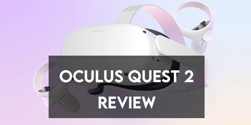 Oculus Quest 2 Review 【Cheapest VR Yet】