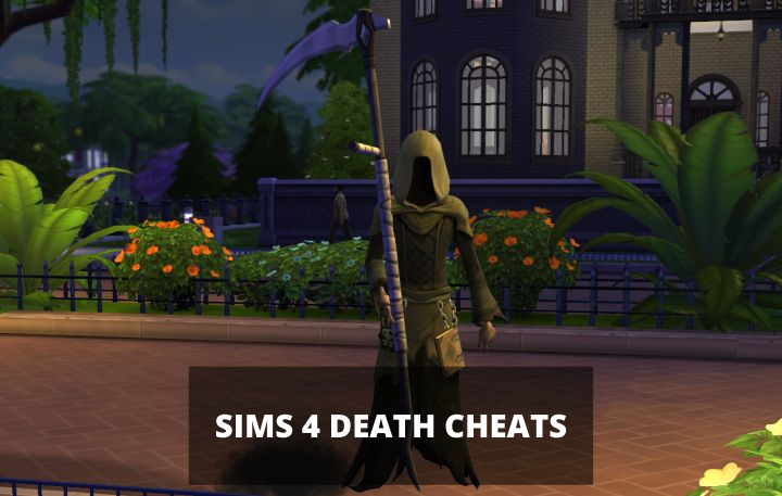 Sims 4 Death Cheats in 2021 - Complete Guide